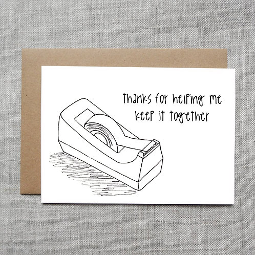 Thanks for helping me keep it together - Card