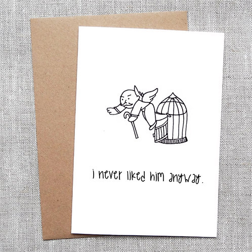 i never liked him anyway - Break Up / Divorce Card