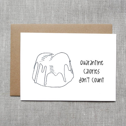 quarantine calories don't count - COVID 19 Card