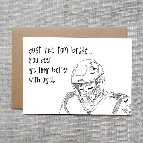 better with age (Tom Brady) - Card