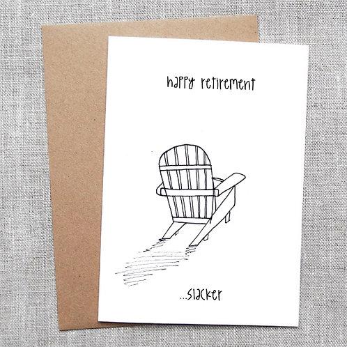 happy retirement... slacker - Card
