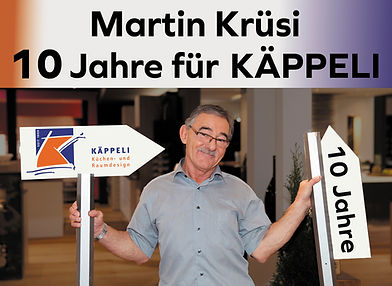Arbeitsjubiläum 10 Jahre KÄPPELI Küchen- und Raumdesign Martin Krüsi