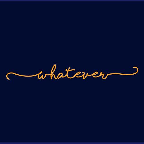 WHATEVER / TV