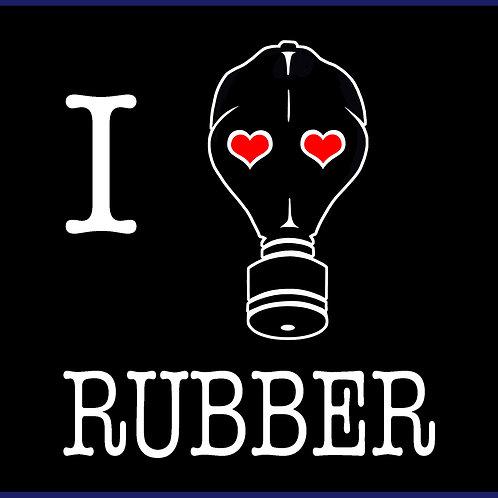 I LOVE RUBBER / TS