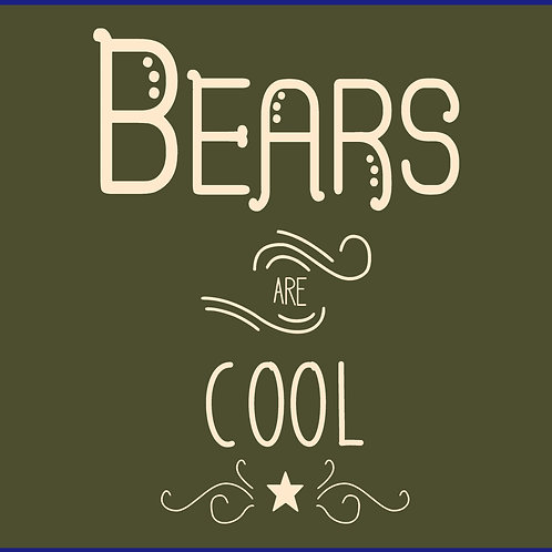 BEARS ARE COOL
