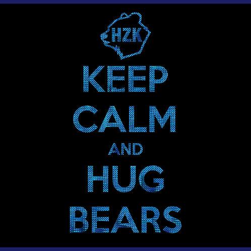 KEEP CALM AND HUG BEARS / TS HLG