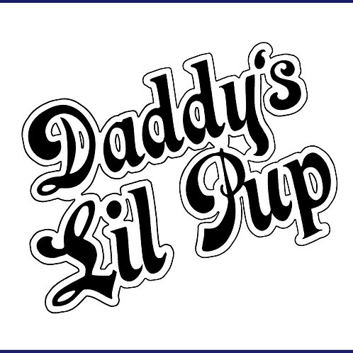 DADDY'S LIL PUP / 2TS