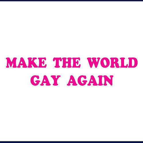 MAKE THE WORLD GAY AGAIN / TS