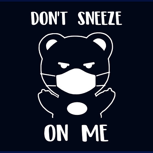 DON'T SNEEZE ON ME / TS