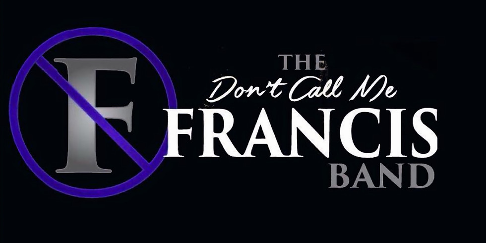 Don't Call Me Francis (Benefit for American Cancer Society)