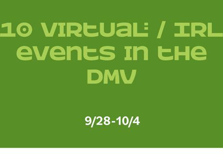 Discover #TheMovesDMV - 10 virtual/IRL events in the DMV (9/28-10/4)