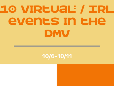 Discover #TheMovesDMV - 10 virtual/IRL events in the DMV (10/4-10/11)
