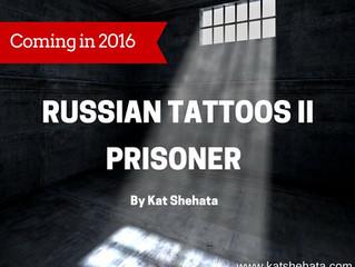 RUSSIAN TATTOOS II: PRISONER