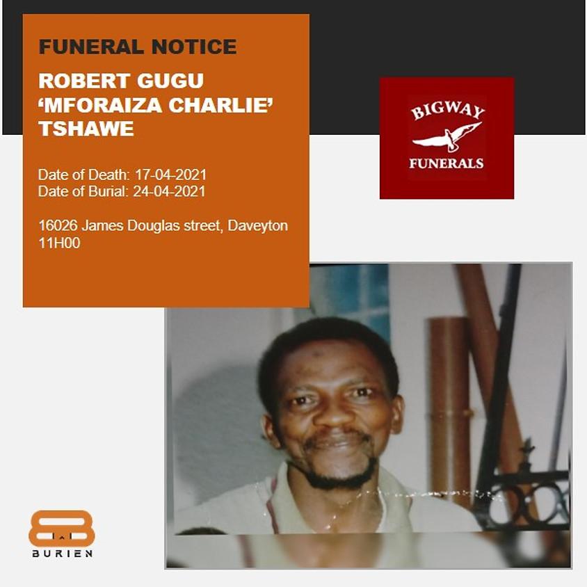 """Funeral Notice Of The Late Robert Gugu """"Mforaiza Charlie"""" Tshawe"""