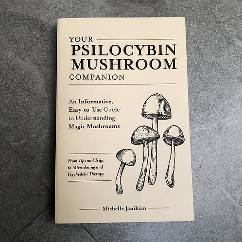 Your Psylocibin Mushroom Companion - Michelle Janikian