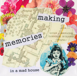 Making Memories In A Madhouse by Clare Thompson