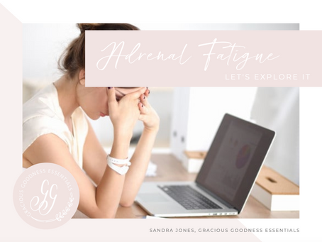 Adrenal Fatigue - Let's Explore It