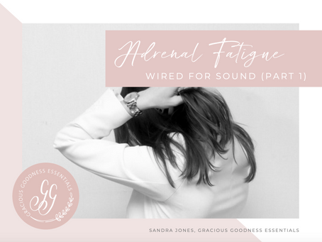 Adrenal Fatigue - Part 1 - Wired for Sound