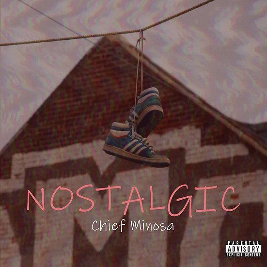 Nostalgic EP by Chief Minosa