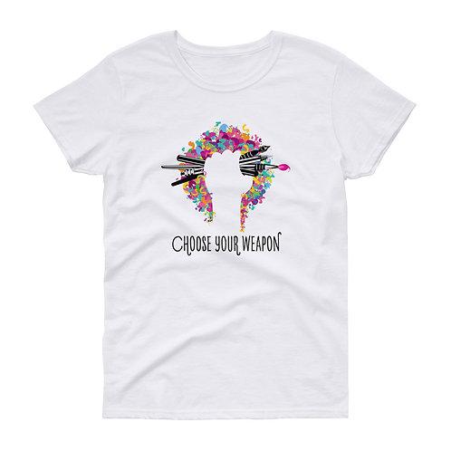 Choose Your Weapon – Women's short sleeve t-shirt