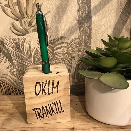 Porte crayon en bois recyclé «OKLM TRANKILL»