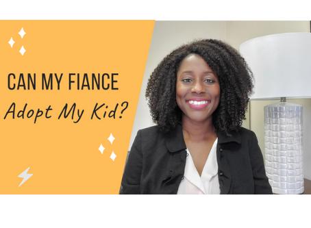Can My Fiance Adopt My Kid?