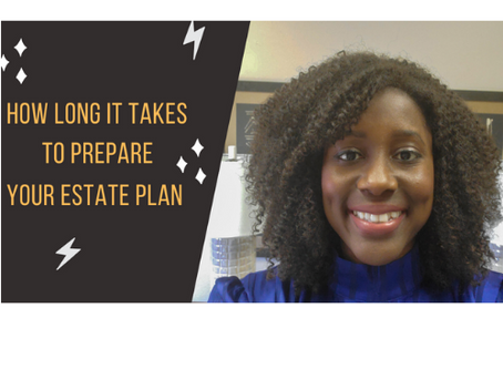 How Long Does It Take To Prepare Your Estate Plan?