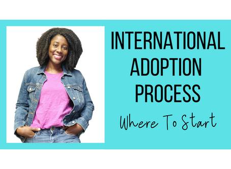 The International Adoption Process: Where To Start