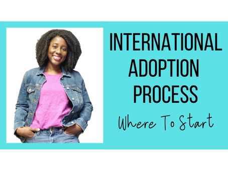 The International Adoption Process: Where To Start