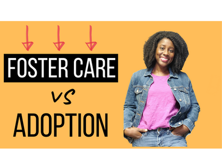 Foster Care vs. Adoption
