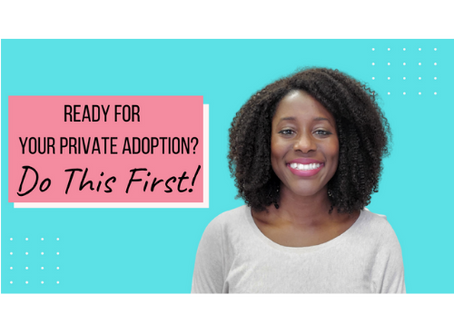 Ready To Start Your Private Adoption? Do This First!