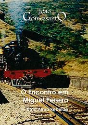 O Encontro em Miguel Pereira - Uma Alma Rebelde