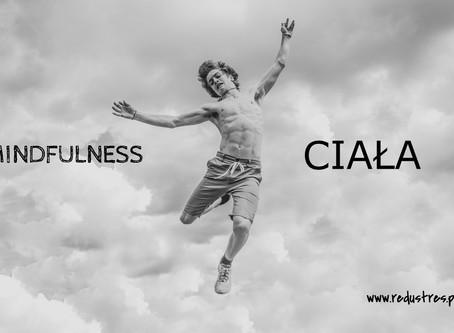 Fundament mindfulness: CIAŁO