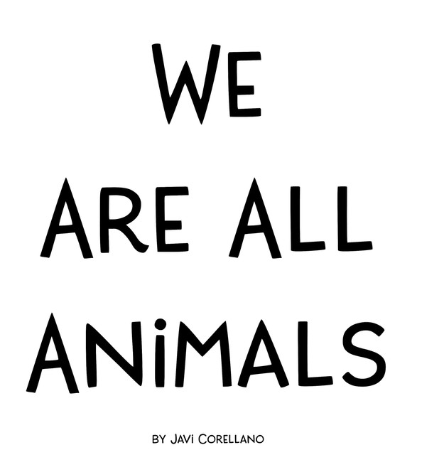 We Are All Animals.jpg