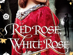 """Historical Fiction Review: """"Red Rose, White Rose"""" by Joanna Hickson"""