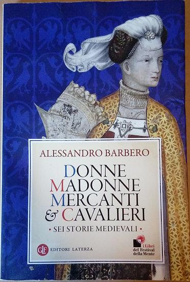 Barbero - Donne Madonne Mercanti e Cavalieri
