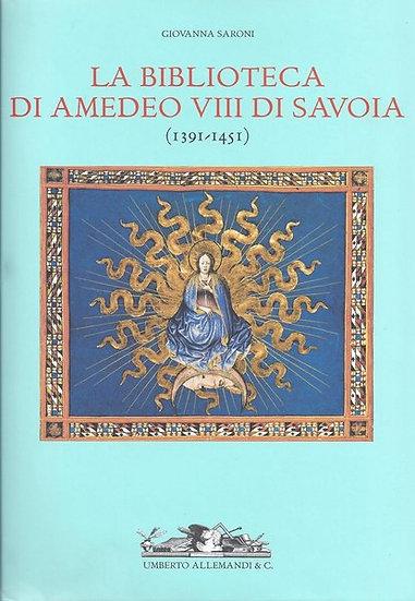 G. Saroni - La Biblioteca di Amedeo VIII di Savoia (1391-1451)