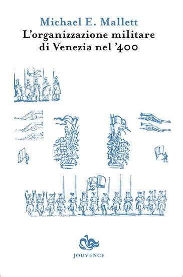 M. Mallett - Organizzazione militare di Venezia nel '400