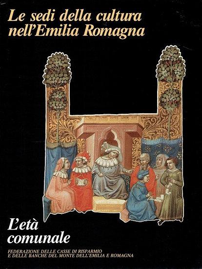 Le sedi della cultura in Emilia-Romagna - L'età Comunale