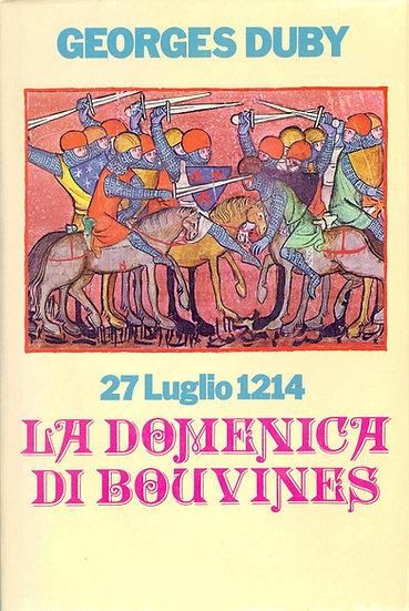 G. Duby - 27 luglio 1214 La domenica di Bouvines