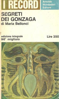 M. Bellonci - I Segreti dei Gonzaga