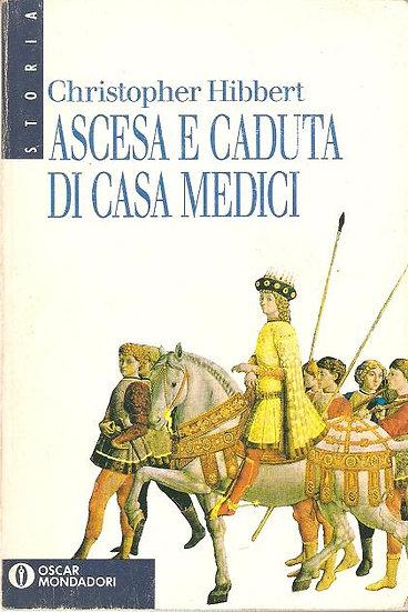 C. Hibbert - Ascesa e caduta dei Medici