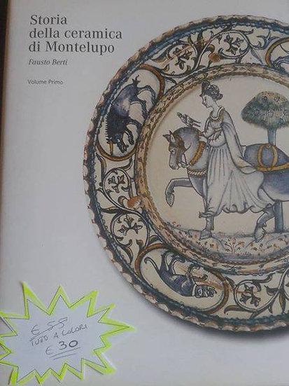 I. Berti - Storia della ceramica di Montelupo vol.1