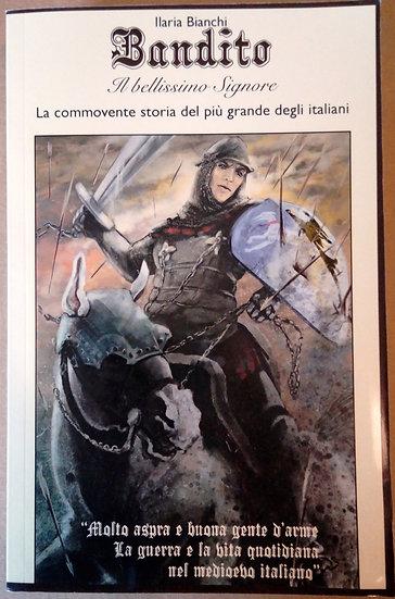 La storia di Castruccio - Ilaria Bianchi, Bandito