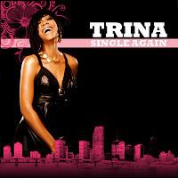 """Trina """"Single Again"""""""