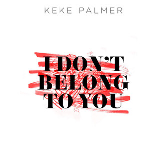 "Keke Palmer "" I Don't Belong To You"""