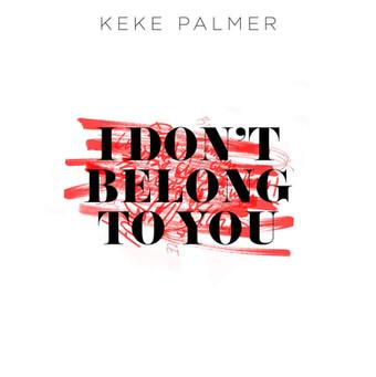 "Keke Palmer "" I Don't Belong To You"""