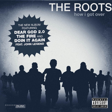 """The Roots """"How I got over"""""""