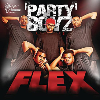 """Party Boyz """"Flex"""""""