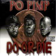 """Po Pimp """"Do Or Die"""""""